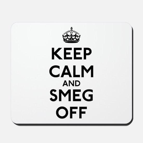 Keep Calm And Smeg Off Mousepad