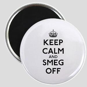 Keep Calm And Smeg Off Magnet
