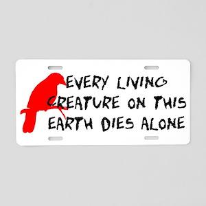 Dies Alone Aluminum License Plate