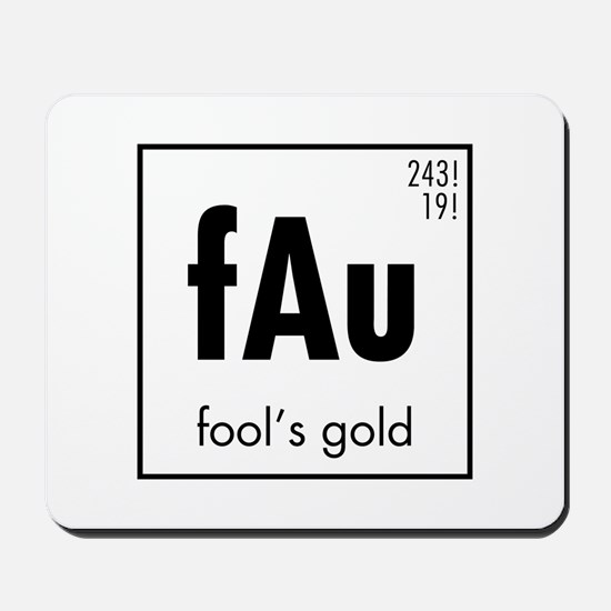 Fools Gold in Black Mousepad