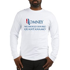 Anti-Romney: Guantanamo Long Sleeve T-Shirt