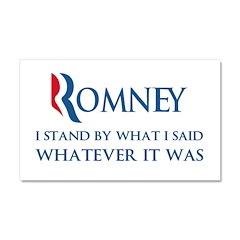 Anti-Romney: Whatever I Said Car Magnet 20 x 12