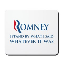 Anti-Romney: Whatever I Said Mousepad