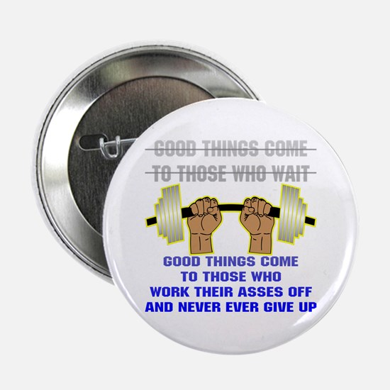 """Good Things Come 2.25"""" Button"""