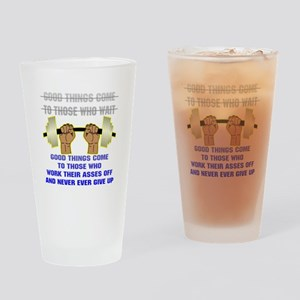 Good Things Come Drinking Glass