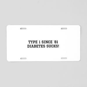 Type 1 since '81 Diabetes Sucks! Aluminum License