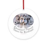 Liberalism? Phtoooi! Ornament (Round)
