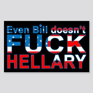 Doesn't Fuck, Hillary - Rectangle Sticker