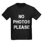 No Photos Please Kids Dark T-Shirt