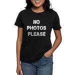 No Photos Please Women's Dark T-Shirt