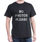No Photos Please Dark T-Shirt
