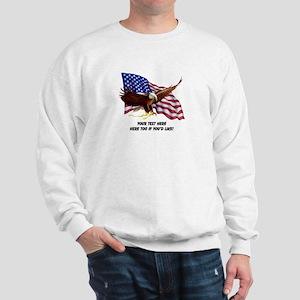 PERSONALIZED AMERICAN FLAG EAGLE SAYING Sweatshirt
