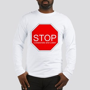 Stop, Collaborate and Listen Long Sleeve T-Shirt