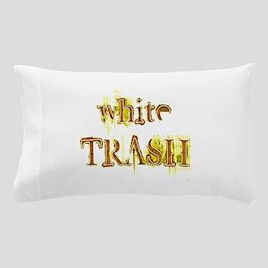 White Trash Pillow Case