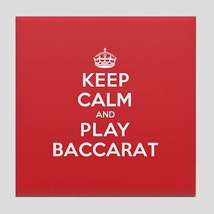 Keep Calm Play Baccarat Tile Coaster