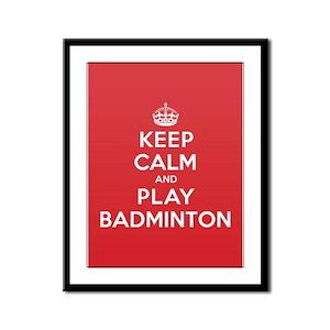 Keep Calm Play Badminton Framed Panel Print