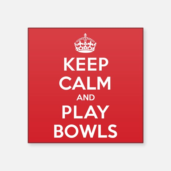 "Keep Calm Play Bowls Square Sticker 3"" x 3"""