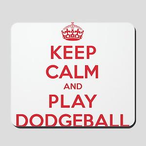 Keep Calm Play Dodgeball Mousepad