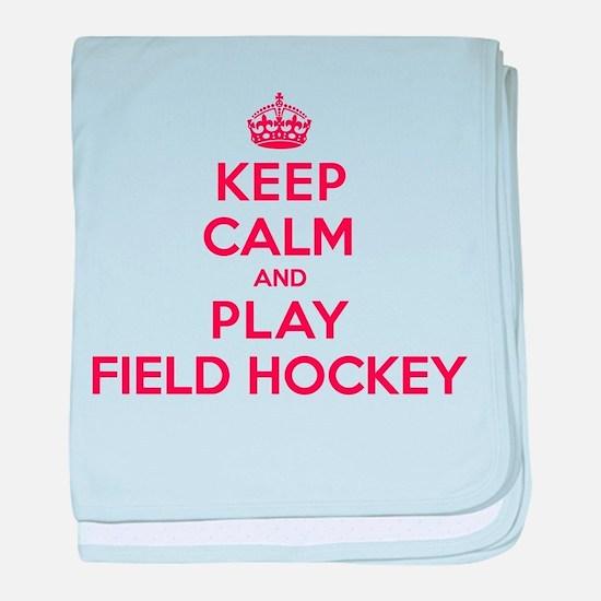 Keep Calm Play Field Hockey baby blanket