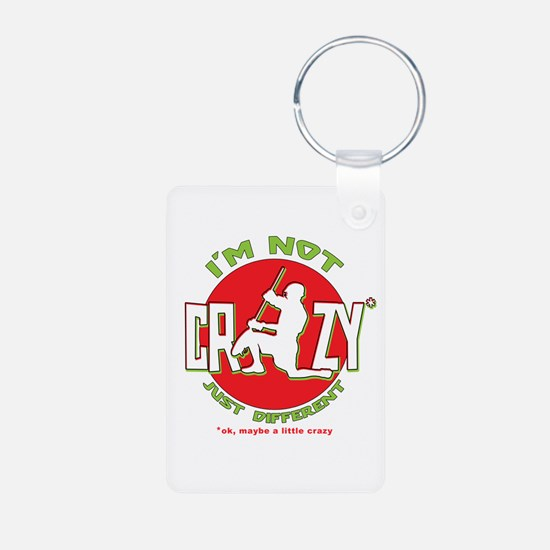 Im Not Crazy (lacrosse) Keychains