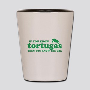 If You Know Tortugas Shot Glass