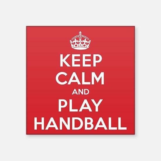 "Keep Calm Play Handball Square Sticker 3"" x 3"""