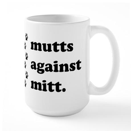 mutts against mitt Large Mug
