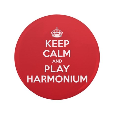 "Keep Calm Play Harmonium 3.5"" Button"