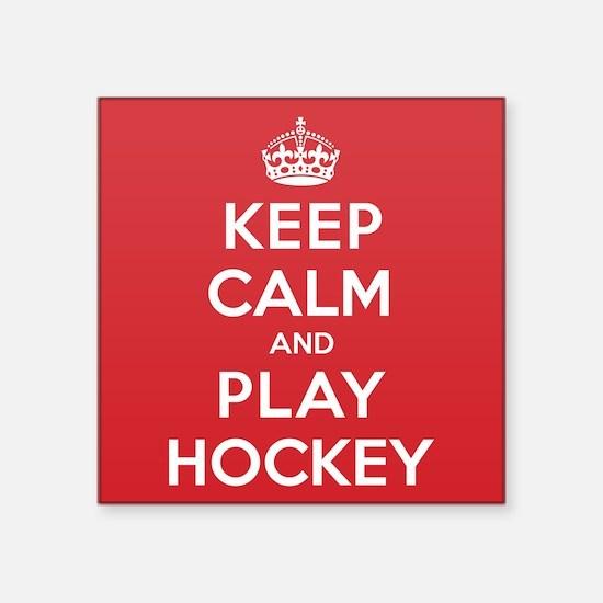 "Keep Calm Play Hockey Square Sticker 3"" x 3"""
