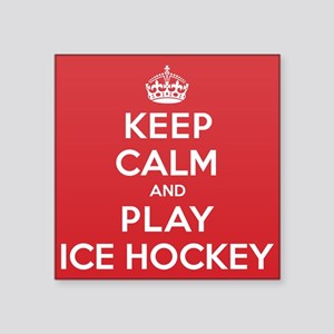 "Keep Calm Play Ice Hockey Square Sticker 3"" x 3"""