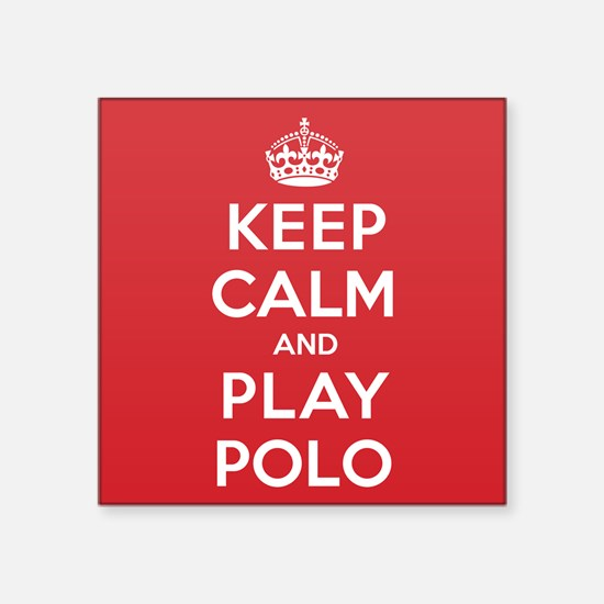 "Keep Calm Play Polo Square Sticker 3"" x 3"""