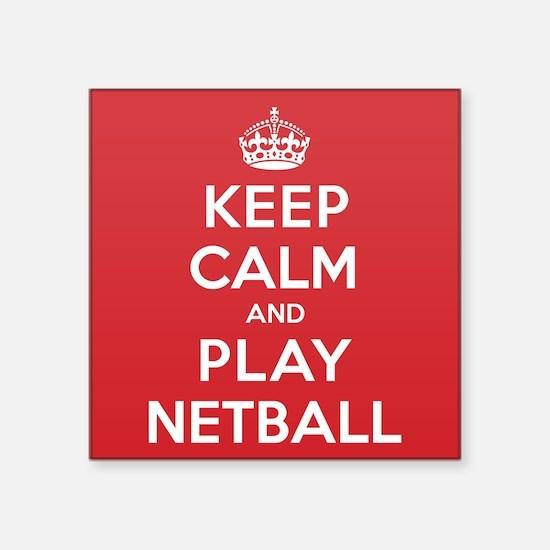 "Keep Calm Play Netball Square Sticker 3"" x 3"""