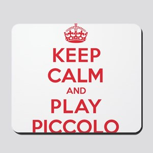 Keep Calm Play Piccolo Mousepad