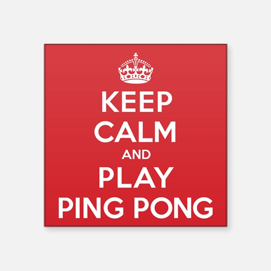 """Keep Calm Play Ping Pong Square Sticker 3"""" x 3"""""""