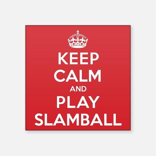 "Keep Calm Play Slamball Square Sticker 3"" x 3"""