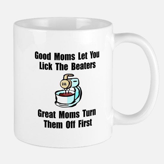 Mom Lick The Beaters Mug