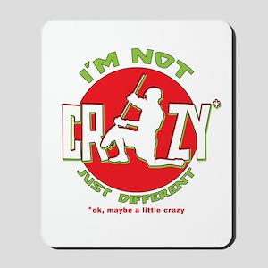Im Not Crazy (lacrosse) Mousepad