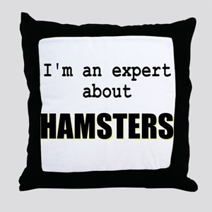 Im an expert about HAMSTERS Throw Pillow
