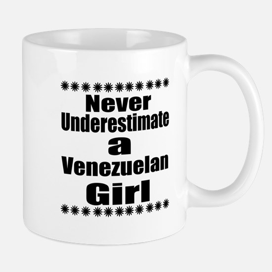 Never Underestimate A Venezuelan Mug