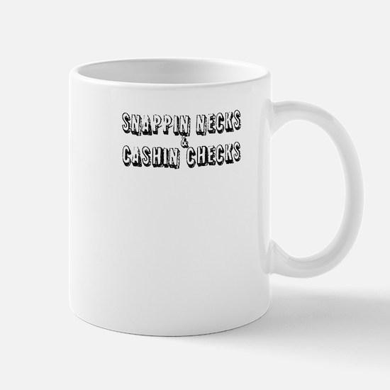 Snappin necks cashin checks Mug