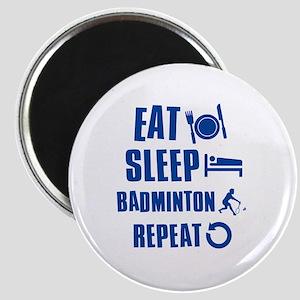 Eat Sleep Badminton Magnet