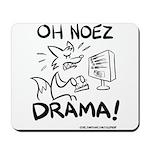 Oh Noez Drama! Mousepad