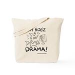 Oh Noez Drama! Tote Bag