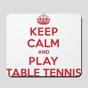 Keep Calm Play Table Tennis Mousepad