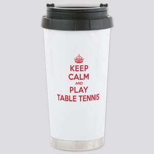 Keep Calm Play Table Tennis Stainless Steel Travel