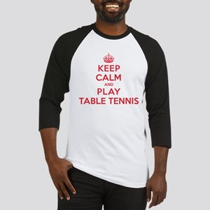 Keep Calm Play Table Tennis Baseball Jersey