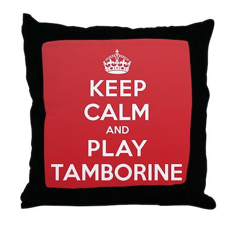 Keep Calm Play Tamborine Throw Pillow