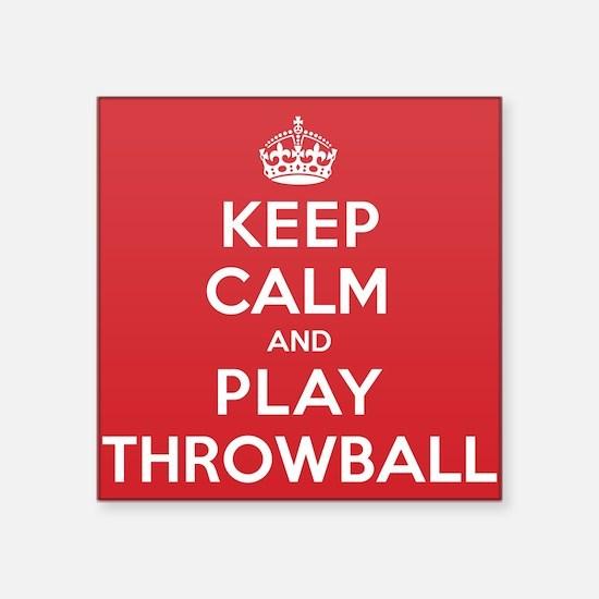 "Keep Calm Play Throwball Square Sticker 3"" x 3"""