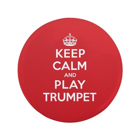 "Keep Calm Play Trumpet 3.5"" Button"