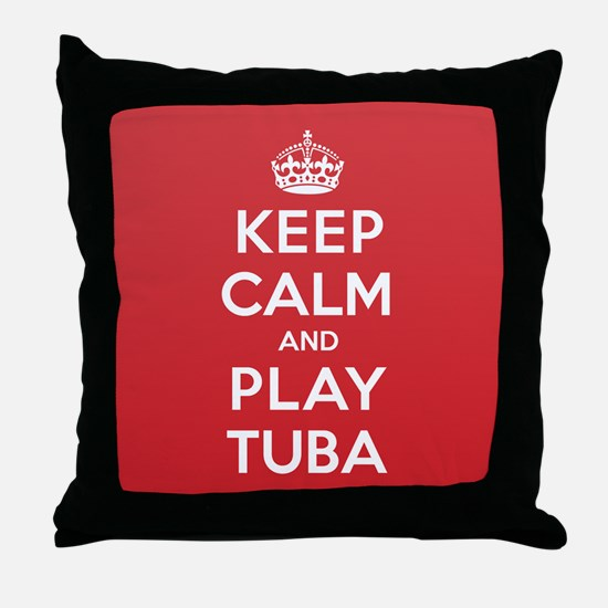 Keep Calm Play Tuba Throw Pillow